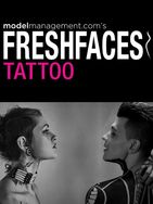Model Management's FRESH FACES TATTOO