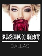 Fashion Riot Dallas